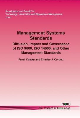 Management System Standards: Diffusion, Impact and Governance of ISO 9000, ISO 14000, and Other Management Standards - Foundations and Trends in Technology, Information and Operations Management (Paperback)
