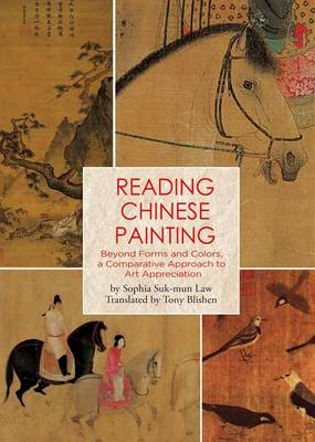 Reading Chinese Painting: Beyond Forms and Colors, a Comparative Approach to Art Appreciation (Hardback)