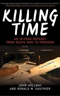 Killing Time: An 18-Year Odyssey from Death Row to Freedom (Hardback)