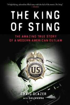 The King of Sting: The Amazing True Story of a Modern American Outlaw (Paperback)