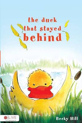 The Duck That Stayed Behind (Paperback)