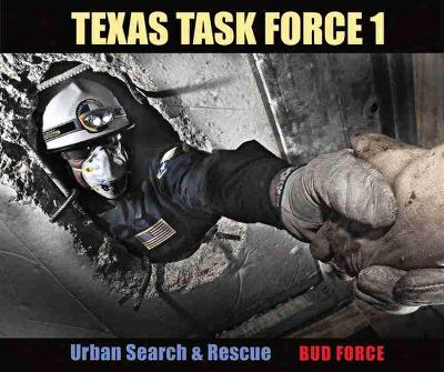 Texas Task Force 1: Urban Search and Rescue (Paperback)