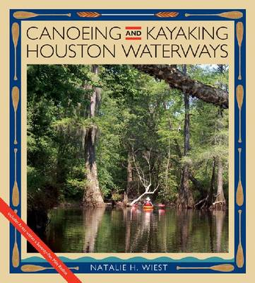 Canoeing and Kayaking Houston Waterways (Paperback)