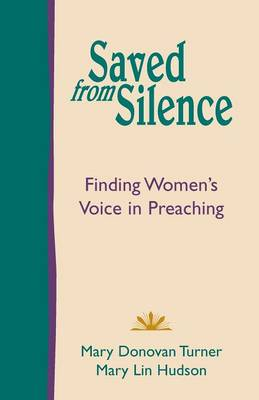 Saved from Silence: Finding Women's Voice in Preaching (Paperback)