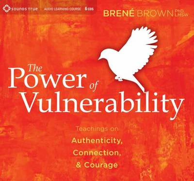 The Power of Vulnerability: Teachings on Authenticity, Connection and Courage (CD-Audio)