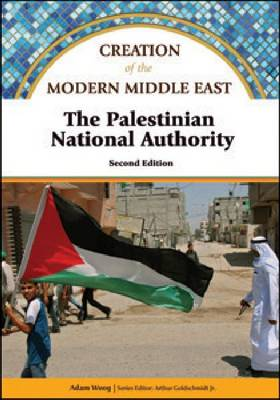 The Palestinian National Authority - Creation of the Modern Middle East (Hardback)