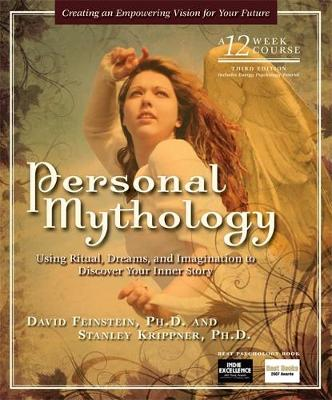 Personal Mythology: Using Ritual, Dreams, and Imagination to Discover Your Inner Story (Paperback)