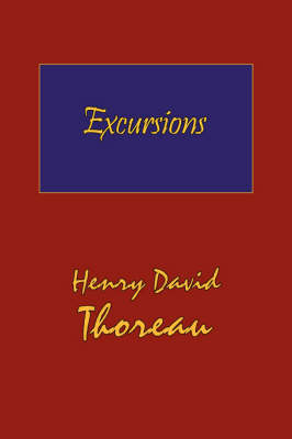Thoreau's Excursions with a Biographical 'Sketch' by Ralph Waldo Emerson (Hard Cover with Dust Jacket) (Hardback)