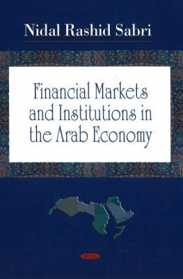 Financial Markets and Institutions in the Arab Economy (Hardback)