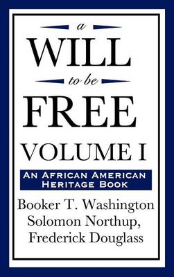 A Will to Be Free, Vol. I (an African American Heritage Book) (Hardback)