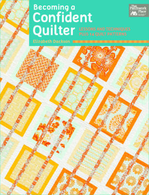 Becoming a Confident Quilter (Paperback)