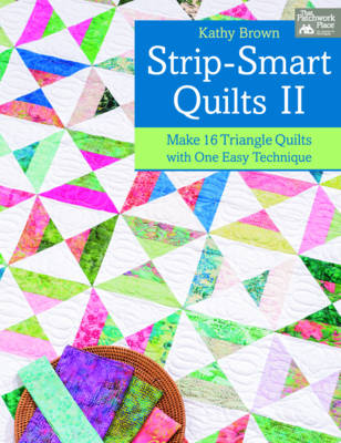 Strip-smart Quilts: II: Make 16 Triangle Quilts with One Easy Technique (Paperback)