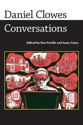 Daniel Clowes: Interviews - Conversations with Comics Artists Series (Paperback)