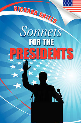 Sonnets for the Presidents (Paperback)