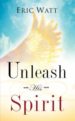Unleash His Spirit (Paperback)