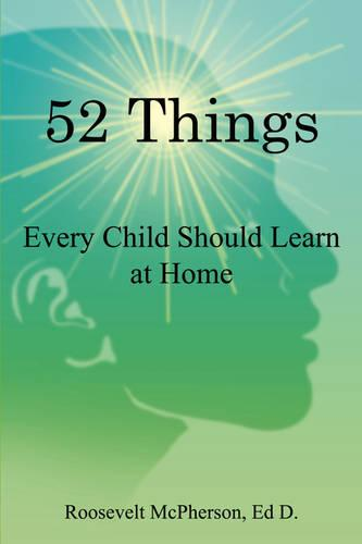 52 Things: Every Child Should Learn at Home (Paperback)