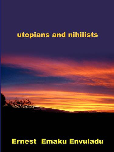 Utopians and Nihilists (Paperback)