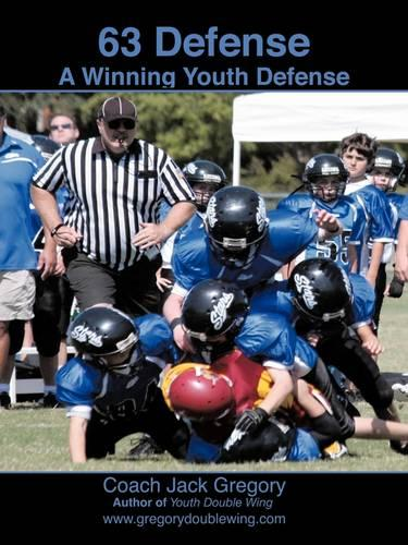 63 Defense for Youth Football: A Winning Youth Defense (Paperback)