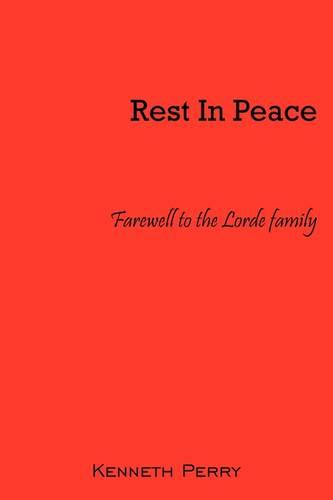 Rest in Peace: Farewell to the Lorde Family (Paperback)