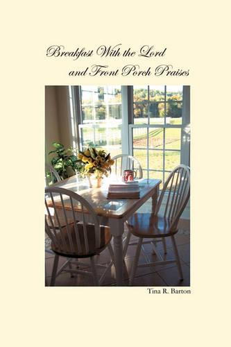 Breakfast with the Lord: Front Porch Praises (Paperback)