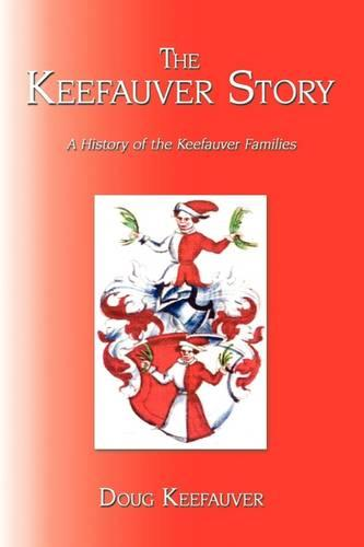 The Keefauver Story: A History of the Keefauver Families (Paperback)