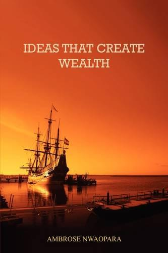 Ideas That Create Wealth (Paperback)