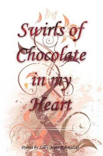 Swirls of Chocolate in My Heart (Paperback)