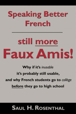 Speaking Better French: Still More Faux Amis (Paperback)