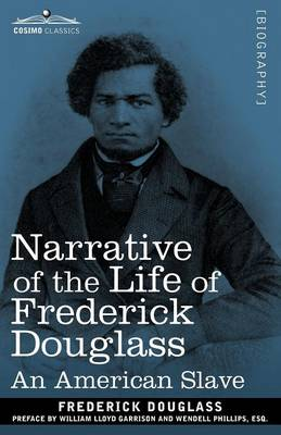 Narrative of the Life of Frederick Douglass: An American Slave - Cosimo Classics Biography (Paperback)