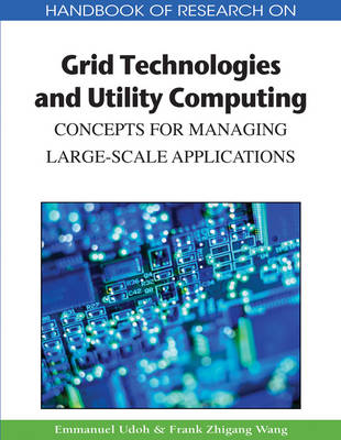 Handbook of Research on Grid Technologies and Utility Computing: Concepts for Managing Large-Scale Applications (Hardback)