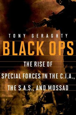 Black Ops: The Rise of Special Forces in the CIA, the SAS, and Mossad (Paperback)