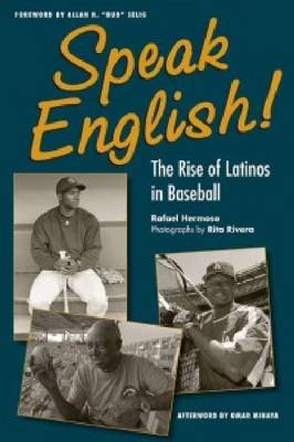 Speak English!: The Rise of Latinos in Baseball (Paperback)