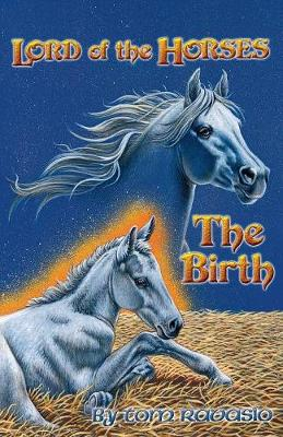 Lord of the Horses - The Birth (Paperback)