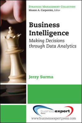 Business Intelligence: Making Decisions Through Data Analytics (Paperback)