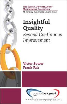 Insightful Quality: Beyond Continuous Improvement (Paperback)
