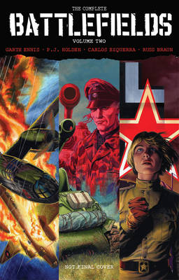 Garth Ennis' the Complete Battlefields: Volume 2 (Hardback)