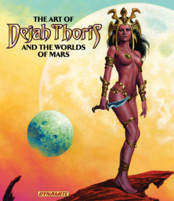 Art of Dejah Thoris and the Worlds of Mars (Hardback)