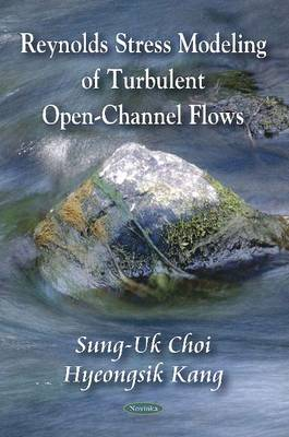 Reynolds Stress Modeling of Turbulent Open-Channel Flows (Paperback)