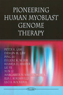 Pioneering Human Myoblast Genome Therapy (Paperback)