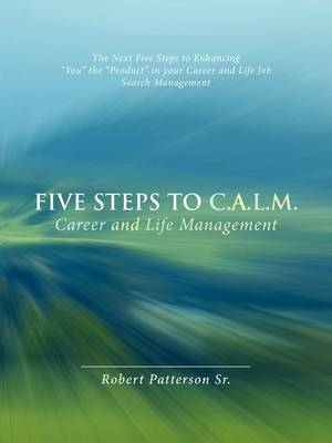 The Next Five Steps to Calm (Paperback)