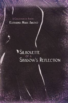 Silhouette of a Shadow's Reflection (Hardback)