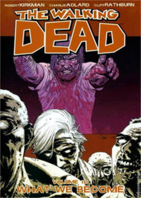 The Walking Dead: What We Become v. 10 (Paperback)