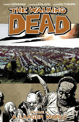 The Walking Dead: A Larger World Volume 16 (Paperback)