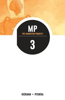 The Manhattan Projects: Volume 3 (Paperback)