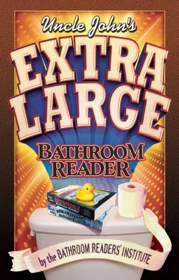 Uncle John's Extra Large Bathroom Reader - Uncle John's Bathroom Readers (Hardback)