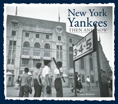 New York Yankees Then & Now - Then & Now (Thunder Bay Press) (Paperback)