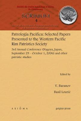 Patrologia Pacifica Selected Papers Presented to the Western Pacific Rim Patristics Society 3rd Annual Conference (Nagoya, Japan, September 29 U October 1, 2006) and Other Patristic Studies: Revue De Patrologie, D'hagiographie Critique Et D'histoire Ecclesiastique (Hardback)