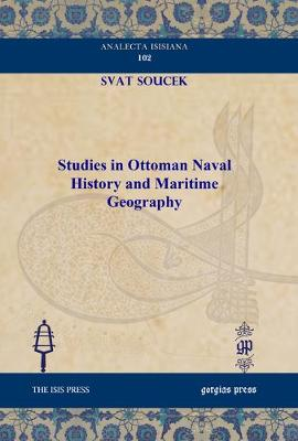Studies in Ottoman Naval History and Maritime Geography - Analecta Isisiana (Hardback)