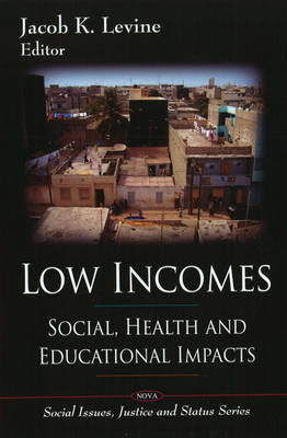 Low Incomes: Social, Health and Educational Impacts (Hardback)