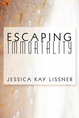 Escaping Immortality (Paperback)